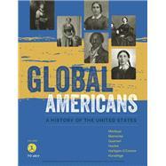 Global Americans, Volume 1 by Montoya, Maria; Belmonte, Laura A.; Guarneri, Carl J.; Hackel, Steven; Hartigan-O'Connor, Ellen, 9781337101110