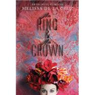 The Ring and the Crown by De la Cruz, Melissa, 9781423161110