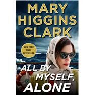 All by Myself, Alone by Clark, Mary Higgins, 9781501131110