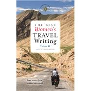 The Best Women's Travel Writing, Volume 11 True Stories from Around the World by Spalding, Lavinia, 9781609521110