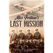 Miss Fortune's Last Mission by Boyce, William J.; Torrison, John H.; Demers, John, 9781931721110