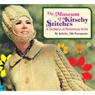 The Museum of Kitschy Stitches: A Gallery of Notorious Knits by McYarnpants, Stitchy, 9781594741111