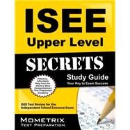 Isee Upper Level Secrets by Isee Exam Secrets Test Prep, 9781627331111