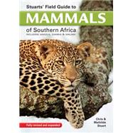 Stuarts' Field Guide to Mammals of Southern Africa by Stuart, Chris; Stuart, Mathilde, 9781775841111