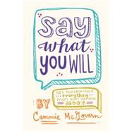 Say What You Will by McGovern, Cammie, 9780062271112