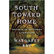 South Toward Home by Eby, Margaret, 9780393241112