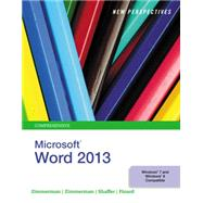 New Perspectives on Microsoft Word 2013, Comprehensive by Zimmerman, S. Scott; Zimmerman, Beverly B.; Shaffer, Ann; Pinard, Katherine T., 9781285091112