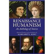 Renaissance Humanism: An Anthology of Sources by King, Margaret L., 9781624661112