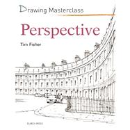 Drawing Masterclass: Perspective by Fisher, Tim, 9781782211112