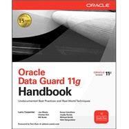 Oracle Data Guard 11g Handbook by Carpenter, Larry; Meeks, Joseph; Kim, Charles; Burke, Bill; Carothers, Sonya; Kundu, Joydip; Smith, Michael; Vengurlekar, Nitin, 9780071621113