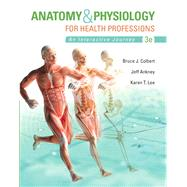 Anatomy & Physiology for Health Professions by Colbert, Bruce J.; Ankney, Jeff, 9780133851113
