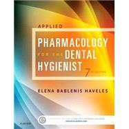 Applied Pharmacology for the Dental Hygienist by Haveles, Elena Bablenis, 9780323171113