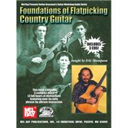 Foundations of Flatpicking Country Guitar by Thompson, Eric, 9780786671113