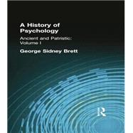 A History of Psychology: Ancient and Patristic    Volume I by Brett, George Sidney, 9781138871113