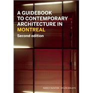 A Guidebook to Contemporary Architecture in Montreal by Dunton, Nancy; Malkin, Helen, 9781771621113