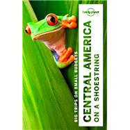 Lonely Planet Central America on a Shoestring by Lonely Planet Publications, 9781786571113