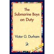The Submarine Boys on Duty by Durham, Victor G., 9781421831114