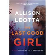 The Last Good Girl by Leotta, Allison, 9781476761114