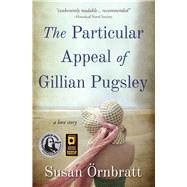 The Particular Appeal of Gillian Pugsley by Ornbratt, Susan, 9781611531114