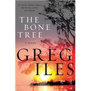 The Bone Tree by Iles, Greg, 9780062311115