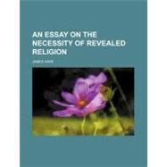 An Essay on the Necessity of Revealed Religion by Hare, James, 9781154451115