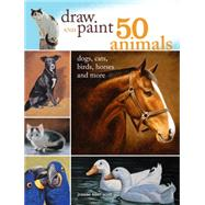 Draw and Paint 50 Animals by Scott, Jeanne Filler, 9781440321115