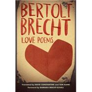 Love Poems by Brecht, Bertolt; Constantine, David; Kuhn, Tom; Brecht-schall, Barbara, 9781631491115