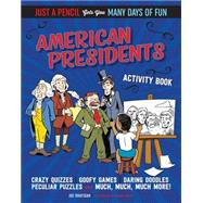 American Presidents Activity Book by Rhatigan, Joe; Owsley, Anthony, 9781633221116