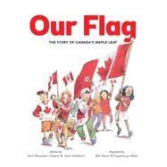 Our Flag by Owens, Ann-Maureen; Yealland, Jane; Slavin, Bill; Melo, Esperanca, 9781771381116
