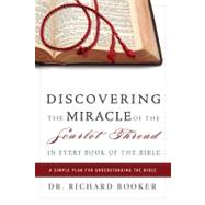 Discovering the Miracle of the Scarlet Thread in Every Book of the Bible by Booker, Richard, 9780768431117