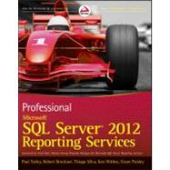 Professional Microsoft SQL Server 2012 Reporting Services by Turley, Paul; Bruckner, Robert M.; Silva, Thiago; Withee, Ken; Paisley, Grant, 9781118101117