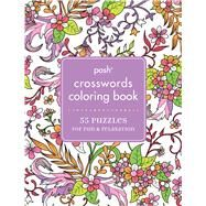 Posh Crosswords Adult Coloring Book 55 Puzzles for Fun & Relaxation by Andrews McMeel Publishing, 9781449481117