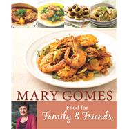 Food for Family & Friends by Gomes, Mary, 9789814751117