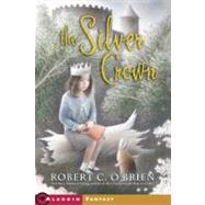 The Silver Crown by O'Brien, Robert C., 9780689841118