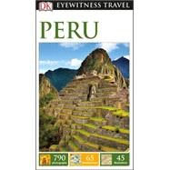 Dk Eyewitness Peru by Dorling Kindersley, Inc., 9781465441119