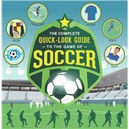 The Complete Quick-look Guide to the Game of Soccer by Not Available (NA), 9781681881119