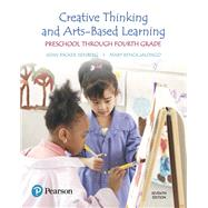 Creative Thinking and Arts-Based Learning Preschool Through Fourth Grade by Isenberg, Joan Packer; Jalongo, Mary Renck, 9780134461120