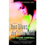 Your Blues Ain't Like Mine : A Novel by CAMPBELL, BEBE MOORE, 9780345401120