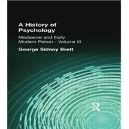 A History of Psychology: Mediaeval and Early Modern Period   Volume II by Brett, George Sidney, 9781138871120