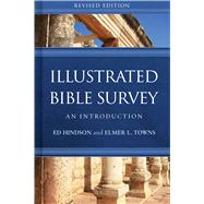 Illustrated Bible Survey An Introduction by Hindson, Ed; Towns, Elmer L., 9781433651120
