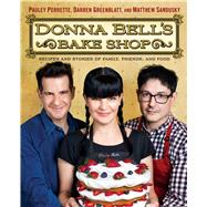 Donna Bell's Bake Shop Recipes and Stories of Family, Friends, and Food by Perrette, Pauley; Greenblatt, Darren; Sandusky, Matthew, 9781476771120