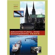 Encyclopedia of Architectural and Engineering Feats by Garnaut, Christine, 9781576071120