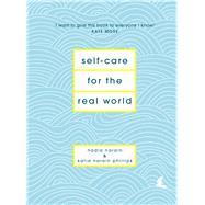 Self-care for the Real World by Narain, Nadia; Phillips, Katia Narain, 9781786331120