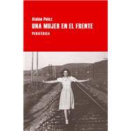 Una mujer en el frente by Polcz, Alaine, 9788416291120