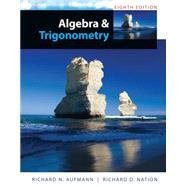 Study Guide with Student Solutions Manual for Aufmann's Algebra and Trigonometry, 8th by Aufmann, Richard N.; Nation, Richard D., 9781285451121