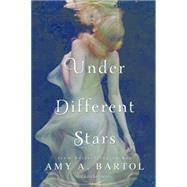 Under Different Stars by Bartol, Amy A., 9781477821121