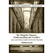 Six Singular Figures by Lazar, Hadara; Silverston, Sondra, 9781771611121