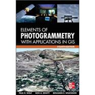 Elements of Photogrammetry with Application in GIS, Fourth Edition by Wolf, Paul; DeWitt, Bon; Wilkinson, Benjamin, 9780071761123