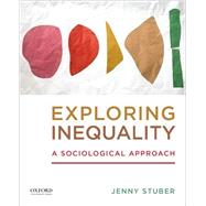 Exploring Inequality A Sociological Approach by Stuber, Jenny, 9780199331123