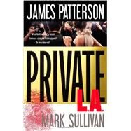 Private L.a. by Patterson, James; Sullivan, Mark, 9780316211123